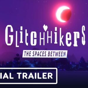 Glitchhikers: The Spaces Between - Official Reveal Trailer