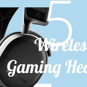 The Top 5 Best Wireless Gaming Headset